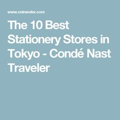 The 10 Best Stationery Stores in Tokyo - Condé Nast Traveler