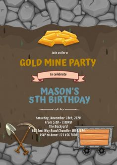 Customize this design with your video, photos and text. Easy to use online tools with thousands of stock photos, clipart and effects. Free downloads, great for printing and sharing online. A6. Tags: gold mine birthday theme invitation, gold mine party, gold mine theme, gold mining, gold rust party, Birthday, Party Flyers , Birthday Invitation
