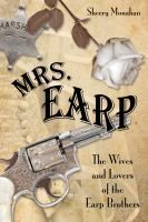 When most people hear the name Earp, they think of Wyatt, Virgil, Morgan, and sometimes the lesser known James and Warren. They also had a half-brother named Newton, who lived a fairly quiet, uneventful life. While it's true these men made history on their own, they all had a Mrs. Earp behind them--some more than one. This book collectively traces the lives of the women who shared the title of Mrs. Earp either by name or relationship.