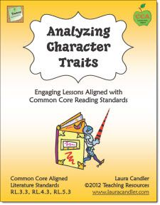 $ Analyzing Character Traits - Common Core Aligned (CCSS RL.3.3, RL.4.3, RL.5.3)  This packet offers a variety of strategies and printables for teaching students to analyze character traits. You'll find graphic organizers, specific lessons, a bibliography of suggested books, and more. Newly updated! Complete online preview available on this page.