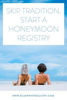 Start a free and easy honeymoon registry with Blueprint Registry!