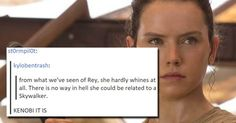 Rey doesn't whine - not a Skywalker. Definitely a Kenobi. Reylo, The Force Is Strong, Bad Feeling, Star Wars Humor, Love Stars, Obi Wan, Geek Out, Long Time Ago, Superwholock