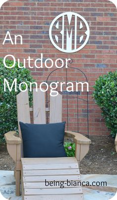 Add a monogram to an outdoor living space - bring the indoors out!  #monogram #prep #walldecor #outdoor #patio #craft