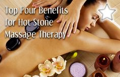 Top 4 Body Health Benefits for Using Hot Stone Massage Therapy