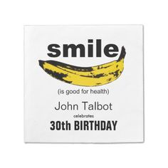 Shop Smile is good Birthday Party Paper Napkin created by ReneBui. 75th Birthday Parties, Adult Birthday Party, 90th Birthday, Party Napkins, Party Tableware, Paper Plates, Biodegradable Products, Smile, 50th