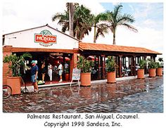 Palmeras Restaurant Cozumel Is One Of My Favorite Islands I Have Been To This