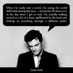 "Colin Firth quote on books - LOVE his short story ""The Department of Nothing"" that appeared in Speaking with the Angel."