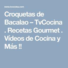 Croquetas de Bacalao – TvCocina . Recetas Gourmet . Vídeos de Cocina y Más !!