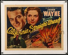 45. California Straight Ahead! (1937) 5.7/10 Former school bus driver Biff Smith manages a trucking company which has its fleet pitted against a freight train in a race to deliver aviation parts to the Pacific coast. (67 mins.) Director: Arthur Lubin Stars: John Wayne, Louise Latimer, Robert McWade, Theodore von Eltz