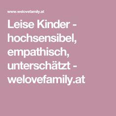Leise Kinder - hochsensibel, empathisch, unterschätzt - welovefamily.at