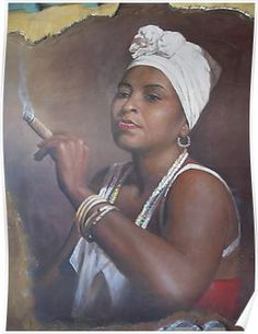 Cuban lady smoking a cigar Poster Cigars And Women, Women Smoking Cigars, Cigar Smoking, Cuban Decor, Cuban Women, Cuban Culture, Beard Tattoo, Tattoo Man, African Art Paintings