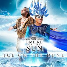 Title: Ice on the Dune. Ice on the Dune. Empire of the Sun are back with their second album, ICE ON THE DUNE, set for worldwide release in June Astralwerks will release the record in the United States. Luke Steele, Empire, Jackson, Walking On A Dream, Sun Song, Sleepy, Sun News, Free Songs, Music Album Covers