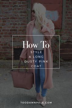 How to style a long dusty pink coat Dusty Pink, About Me Blog, Coat, Style, Swag, Sewing Coat, Peacoats, Dusty Rose, Coats