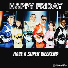 Friday Confessions: I have a HUGE crush on that Latina, pink power ranger. __________________________________________________  Hey FAM, I hope you have a great SUPER bowl weekend. Enjoy the people who bring a new Range of Power & Love into your life.