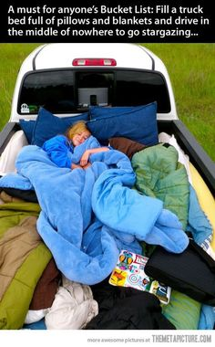 fill a truck bed full of pillows and blankets and drive to the middle of nowhere to go stargazing. I think that would be the best combination of many of my bucket list pins We Are The World, In This World, Summer Fun, Summer Time, Summer Nights, Summer 2014, Summer Picnic, Summer Ideas, Summer Dates