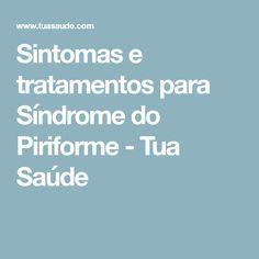 Sintomas e tratamentos para Síndrome do Piriforme - Tua Saúde