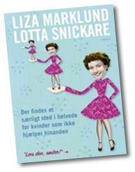 (2011-05) Liza Marklund & Lotta Snickare - Der findes et særligt sted i helvede for kvinder som ikke hjælper hinanden