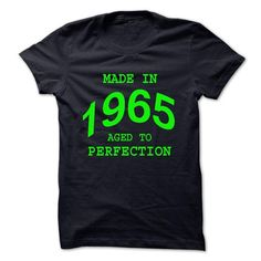 Made In 1965 Aged To Perfection T Shirts, Hoodie Sweatshirts