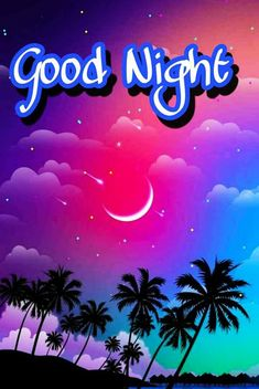 New Good Night Images, Good Night I Love You, Good Night Flowers, Good Night Friends, Good Night Gif, Good Night Wishes, Good Night Sweet Dreams, Good Night Moon, Good Night Prayer Quotes