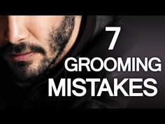▶ 7 Grooming Mistakes Men Make - Man's Guide To Better Facial Hair Care - Facial Hair Tips For Man - YouTube
