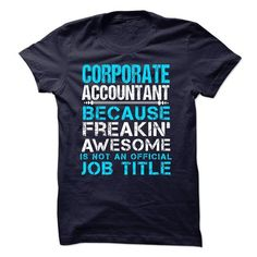CORPORATE ACCOUNTANT - #tee itse #tshirt quotes. CHECK PRICE => https://www.sunfrog.com/LifeStyle/CORPORATE-ACCOUNTANT.html?68278
