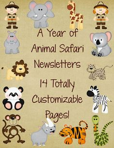 14 animal/safari themed newsletters for your classroom with totally customizable text. $
