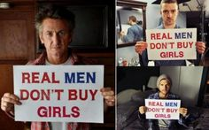 "Celebrities are taking part in ""Real Men Don't Buy Girls"" campaign. - Selling young girls is more profitable than trafficking drugs or weapons."