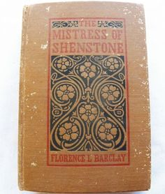 $8.00 The Mistress of Shenstone Florence L. Barclay 1910 HC (111015-1902MS) antique
