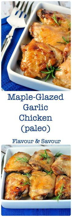 Maple-Glazed Garlic Chicken. Easy 3-step recipe. I bake these sweet 'n salty succulent paleo Maple Garlic Glazed Chicken thighs when I need a quick and easy dinner.