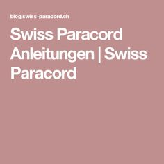 Swiss Paracord Anleitungen | Swiss Paracord