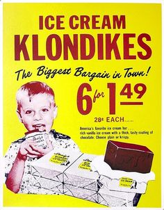 Klondike Bars...invented in Pittsburgh, Pennsylvania by Isaly's Dairy