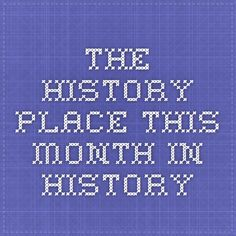 The History Place - This Month in History