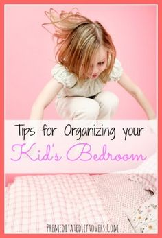 Tips for Organizing Your Kid's Bedroom