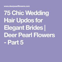 75 Chic Wedding Hair Updos for Elegant Brides | Deer Pearl Flowers - Part 5