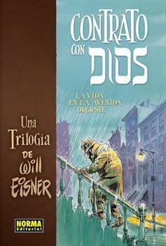 Contrato con Dios : la trilogía : la vida en la Avenida  Dropsie http://absysnetweb.bbtk.ull.es/cgi-bin/abnetopac01?TITN=512345