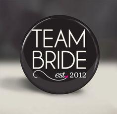 Team Bride  Button-, Bridesmaid Gift, Bachelorette Party Favor