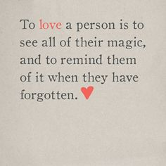 awesome To love a person is to see all their magic Check more at http://sayingbook.com/to-love-a-person-is-to-see-all-their-magic.html