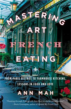 Mastering the Art of French Eating. I would like to read this.