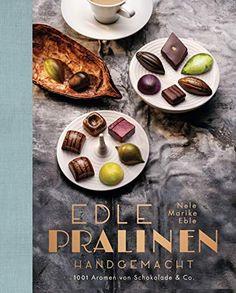 [DOWNLOAD PDF] Edle Pralinen handgemacht 1001 Aromen von Schokolade  Co German Edition Free Epub/MOBI/EBooks