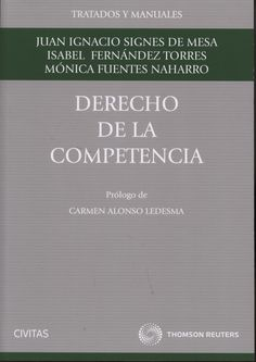 Signes de Mesa, Juan Ignacio.  Derecho de la competencia.  Civitas, 2013.