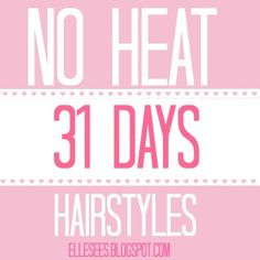 A Month of No Heat Hairstyles--great for back to school!