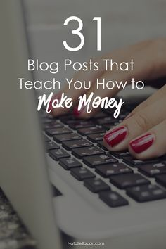 31 Blog Posts That Teach You How To Make Money | Natalie Bacon