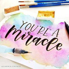 You're a miracle! Day 13 of Watercolor Lettering, Brush Lettering, Caligraphy, Modern Calligraphy, Brush Pen Art, Bff Drawings, Love Plus, Hand Type, Quotations