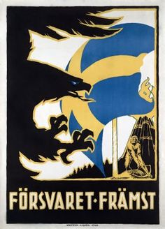 """WW1 Swedish propaganda poster WW1. ( """"National `defence First""""). Sweden didn't participate in the war but the threat was very much present, therefore Swedish military authorities did it best to inform the people regarding the eventuality that the war could come."""
