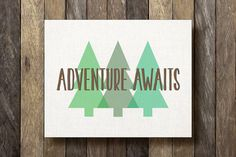 Adventure Awaits - Printable - Rustic Home Decor - Woodland Nursery - Rustic Printable - Woodland Decor - Adventure Print - Green Decor. Rustic Nursery, Rustic Wall Decor, Nursery Neutral, Nursery Art, Nursery Ideas, Forest Nursery, Room Ideas, Woodland Room, Woodland Decor