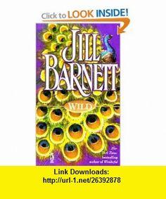 Wild (9780671004132) Jill Barnett , ISBN-10: 0671004131  , ISBN-13: 978-0671004132 ,  , tutorials , pdf , ebook , torrent , downloads , rapidshare , filesonic , hotfile , megaupload , fileserve