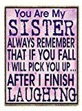 Sister Gifts Funny Refrigerator Magnet You Are My Sister Remember If You Fall I Will Pick You up After I Finish Laughing Birthday Christmas Gift - http://tonysgifts.net/sister-gifts-funny-refrigerator-magnet-you-are-my-sister-remember-if-you-fall-i-will-pick-you-up-after-i-finish-laughing-birthday-christmas-gift/