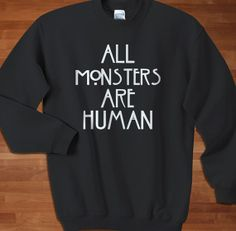 All Monster Are Human Sweaters American Horror by Sarimbittees, $25.50