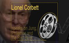 http://e-jungian.com/lionel-corbett-speaks-on-jung-philemon-and-the-red-book/