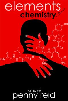 """Elements of Chemistry (Elements of Chemistry #1.1-1.3; Hypothesis, #1) - Penny Reid oh how fantastic you are.  - """"Love, I decided, is being a sidekick."""""""